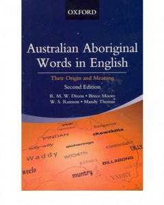 Australian Aboriginal Words in English: Their Origin and