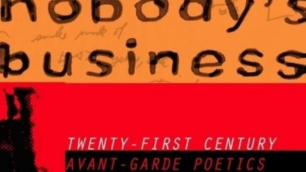 Nobody's Business: Twenty-First Century Avant-Garde Poetics