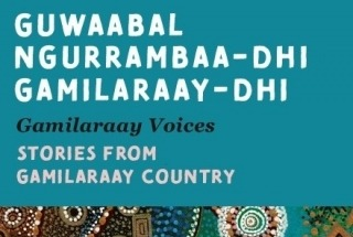 Gamilaraay Voices: Stories from Gamilaraay Country